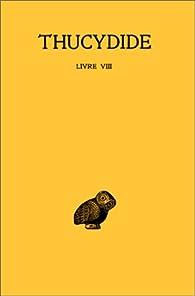 Thucydide, tome V : La Guerre du Péloponnèse, livre VIII par  Thucydide