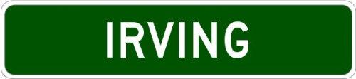 IRVING, TEXAS City Street Sign - Heavy Duty - 9