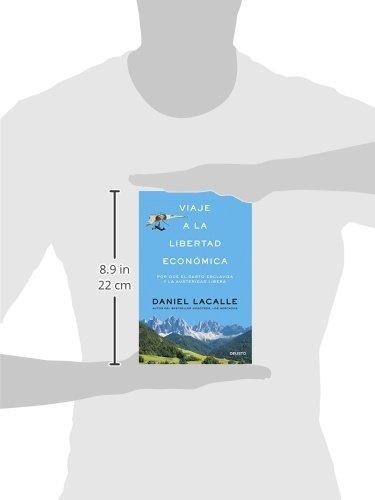 Viaje a la libertad económica : por qué el gasto esclaviza y la austeridad libera: Amazon.es: Daniel Lacalle Fernandez: Libros