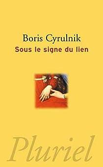 Sous le signe du lien par Cyrulnik