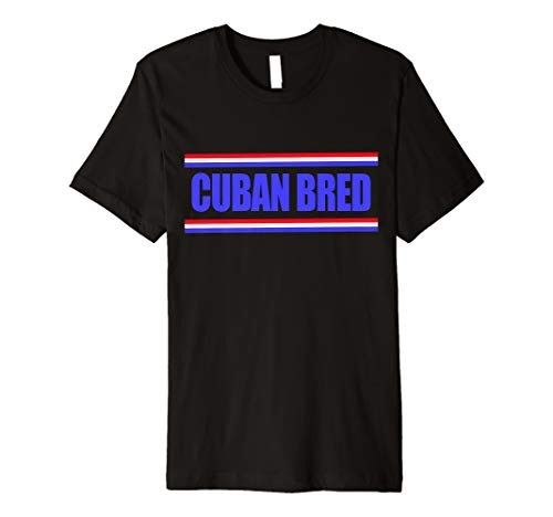 Funny Cuban Bred Design Born In US Raised Cuban Style Premium T-Shirt