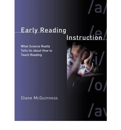 [(Early Reading Instruction: What Science Really Tells Us About How to Teach Reading)] [Author: Diane McGuinness] published on (March, 2006)