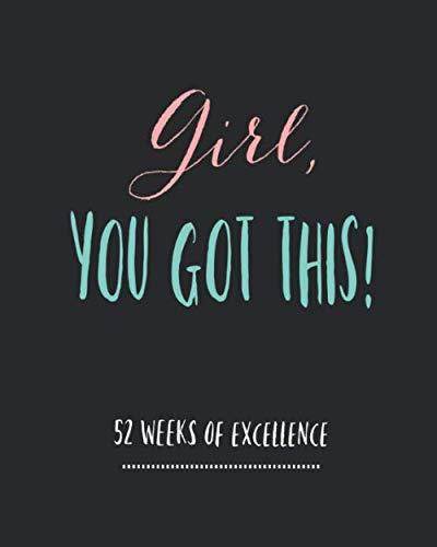 Girl You Got This: 52 Week Planner/ Weekly Planner/ Daily Planner/ Habit Tracker/ Water Tracker/ Goal Journal/ Goal…