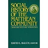 Social History of the Matthean Community : Cross-Disciplinary Approaches, , 0800624459