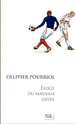 Eloge du mauvais geste de Ollivier Pourriol (2010) Broché