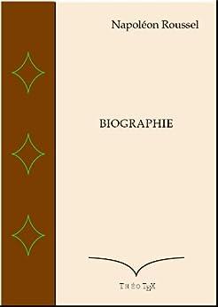 Napoléon Roussel, Biographie (French Edition) by [Delapierre, Emilie]