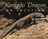 Komodo Dragons: On Location