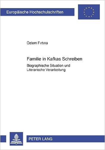 Book Familie in Kafkas Schreiben: Biographische Situation Und Literarische Verarbeitung (Europaische Hochschulschriften: Reihe 1, Deutsche Sprache Un)