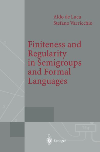 Finiteness and Regularity in Semigroups and Formal Languages (Monographs in Theoretical Computer Science. An EATCS Serie
