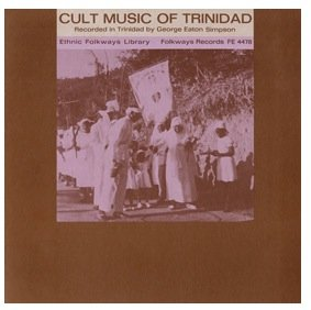 Cult Music of Trinidad, 1960. LP by Folkways