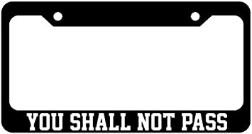 You Shall Not Pass Funny License Plate Frame Holder