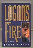 Logan's Fire, James R. Rada, 1555039014