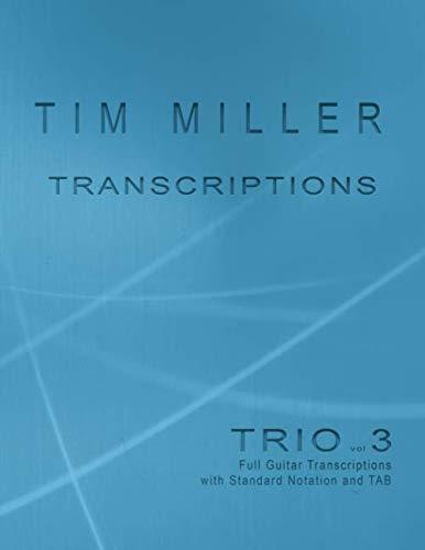 Tim Miller Trio vol 3 Transcriptions