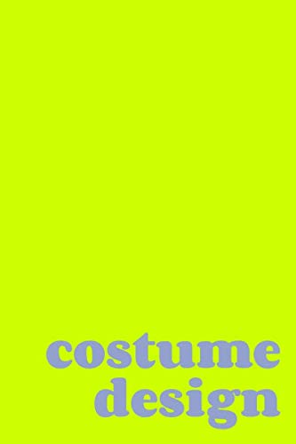 Crew Costumes - Costume Design: Planning Book in Lime