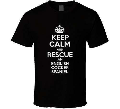Keep Calm and Rescue an English Cocker Spaniel Dog Love Adopted Pets T Shirt L Black