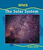 The Solar System, Robin Birch, 0791069699