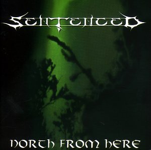 Sentenced: North from Here (Audio CD)