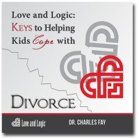 Love & Logic: Keys to Helping Kids Cope with Divorce