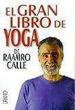 El Gran Libro Del Yoga, Ramiro A. Calle and Ramiro Calle, 8479533137