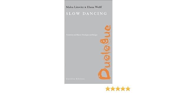 Slow Dancing: Creativity and Illness: Duologue and Rengas (Duologue Series)