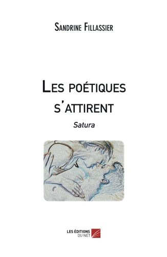 Read Online Les poétiques s'attirent - Satura (French Edition) ebook