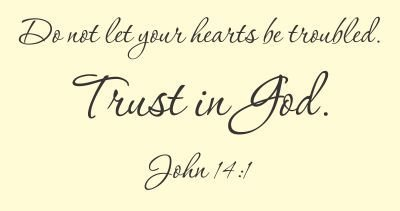 Do not let your hearts be troubled. Trust in God. John 14:1 Vinyl wall art Inspirational quotes and saying home decor decal sticker
