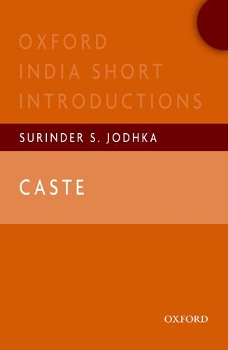 Caste: Oxford India Short Introductions (Oxford India Short Introductions Series)
