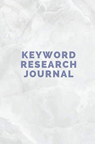 Keyword Research Journal: for search engine optimisation like a pro online business owner Diary for Keyword Blank Lined Travel Journal to Write In Ideas