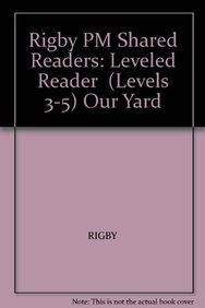 Download Rigby PM Shared Readers: Leveled Reader  (Levels 3-5) Our Yard PDF