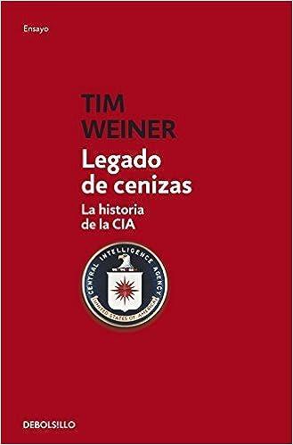 Book Legado de cenizas / Legacy of Ashes: La historia de la CIA / The History of the CIA (Spanish Edition) by Tim Weiner (2012-09-13)