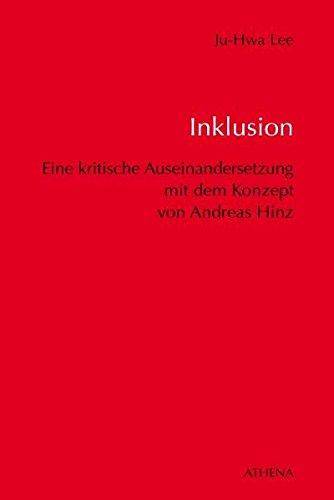 Inklusion - Eine kritische Auseinandersetzung mit dem Konzept von Andreas Hinz im Hinblick auf Bildung und Erziehung von Menschen mit Behinderungen ... Pädagogik bei Geistiger Behinderung, Band 1)