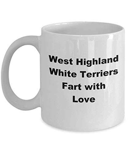 Funny West Highland White Terrier Dog Fart Coffee Mug Cute Gift For Pet Mom Dad Lover Owner Person Walker Sitter Breeder Handler Joke Gag Novelty With