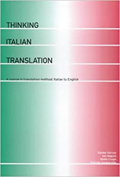 Book Thinking Italian Translation: A Course in Translation Method: Italian to English (Thinking Translation)