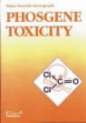 Phosgene Toxicity Monograph (Major Hazard Monograph) - IChemE (Major Hazard Monograph) (Inst Panel)