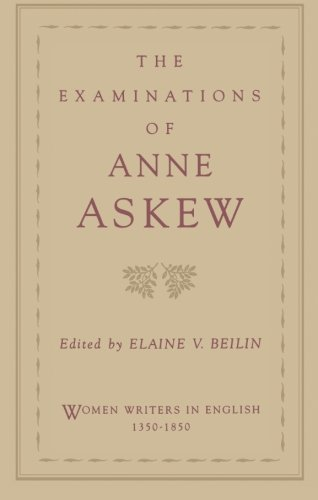 The Examinations of Anne Askew (Women Writers in English 1350-1850)