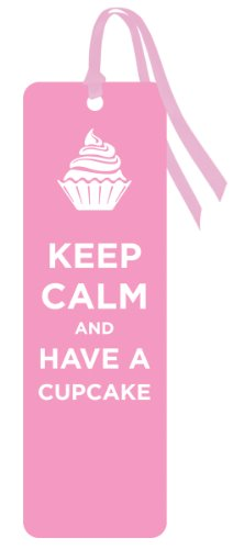 Keep Calm and Have a Cupcake Pink Novelty Food Humor Quote Bookmark (2x8) ()