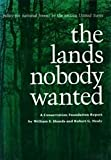 The Lands Nobody Wanted, William E. Shands and Robert G. Healy, 0891640436