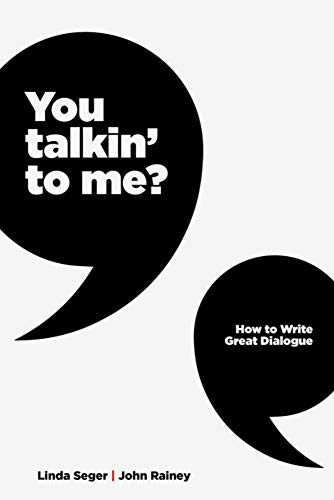 Book Cover: You Talkin' to Me?: How to Write Great Dialogue