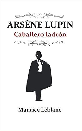 Arsène Lupin, caballero ladrón de Maurice Leblanc