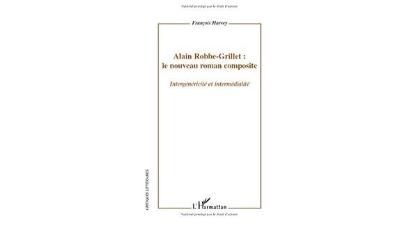 Alain Robbe-Grillet : le nouveau roman composite : Intergénéricité ...