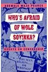 Who's Afraid of Wole Soyinka?: Essays on Censorship (Studies in African Literature) by Maja-Pearce, Adewale (1991) Paperback Paperback