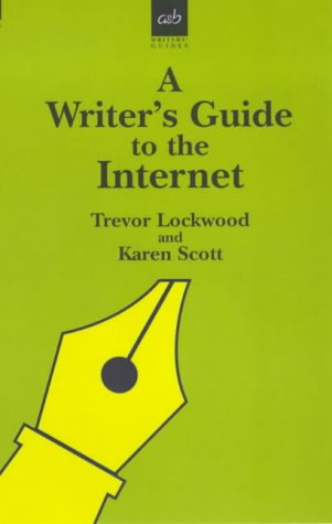 A Writers Guide to the Internet (Writers' Guides)