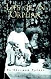 Life of an Orphan, Sherman Turner, 1413453481
