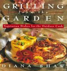 Grilling from the Garden, Diana Shaw, 0517880423