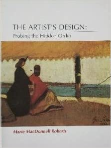 Book The Artist's Design: Probing the Hidden Order by Marie M. Roberts (1993-07-08)