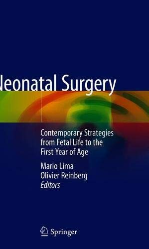 Neonatal Surgery: Contemporary Strategies from Fetal Life to the First Year of Age
