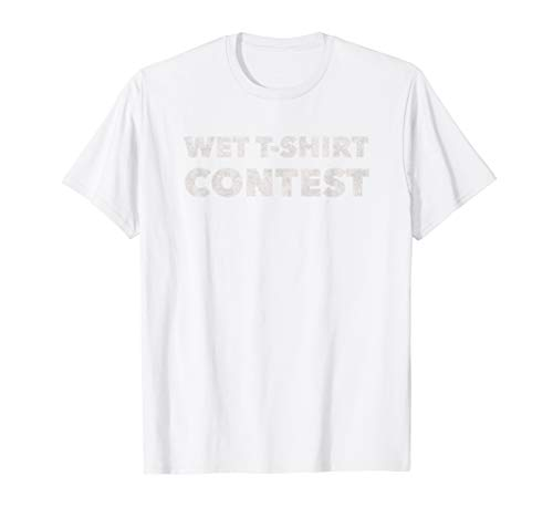 Wet T Shirt Contest - Funny Boobies Boob Lover Raunchy T-Shirt ()