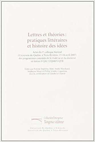 Livres gratuits en ligne Lettres et Theories Pratiques Litteraires et Histoire des Idees pdf