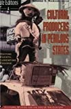 Cultural Producers in Perilous States : Editing Events, Documenting Change, , 0226504395
