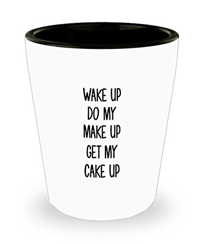 1.5 oz Shot Glass - Wake Up Do My Make Up Get My Cake Up - Cool Sweet Gifts (Cinco De Mayo Halloween Makeup)